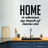 Home is wherever my bunch of crazies are | Wall Quote | Wall Quote | Adnil Creations