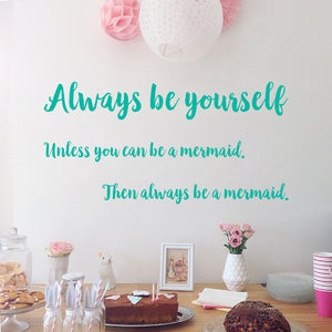 Always be yourself, unless you can be a mermaid | Wall Quote | Wall Quote | Adnil Creations