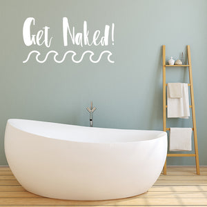 Get naked | Wall Quote | Wall Quote | Adnil Creations