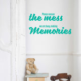 Please excuse the mess the kids are busy making memories | Wall Quote | Wall Quote | Adnil Creations