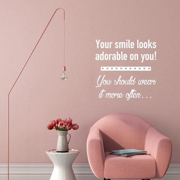 Your smile looks adorable on you, you should wear it more often | Wall Quote | Wall Quote | Adnil Creations
