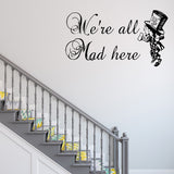 We're all mad here - Alice's adventures in wonderland | Wall Quote | Wall Quote | Adnil Creations