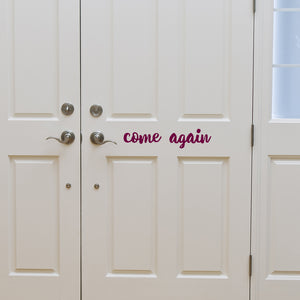 Come Again | Door Decal | Door Decals | Adnil Creations