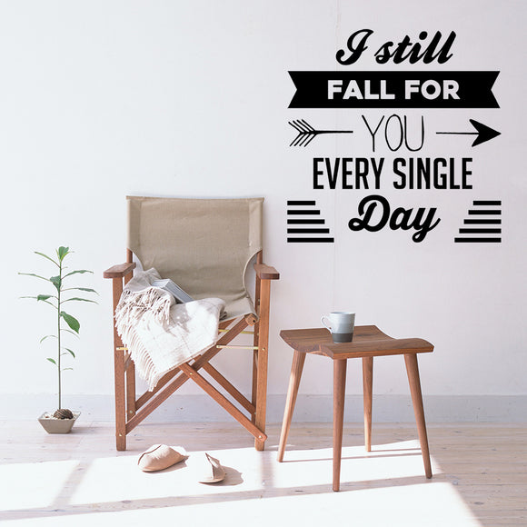 I still fall for you every single day | Wall Quote | Wall Quote | Adnil Creations