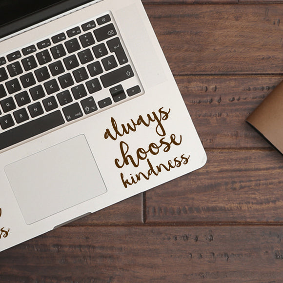 Always choose kindness | Trackpad decal | Macbook Decal | Adnil Creations