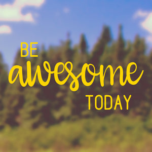 Be awesome today | Bumper Sticker | Bumper Sticker | Adnil Creations