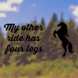 My other ride has four legs | Bumper Sticker | Bumper Sticker | Adnil Creations