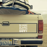 Do more of what makes you happy | Bumper Sticker | Bumper Sticker | Adnil Creations