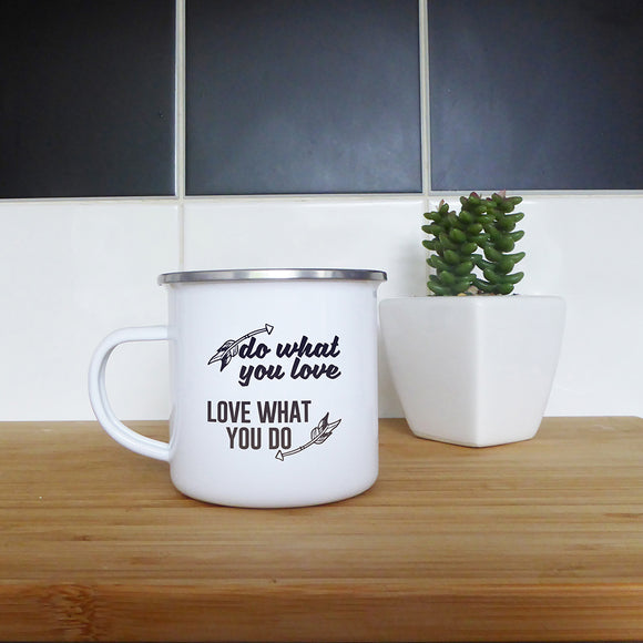 Do what you love, love what you do | Enamel Mug