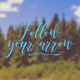 Follow your arrow | Bumper Sticker | Bumper Sticker | Adnil Creations
