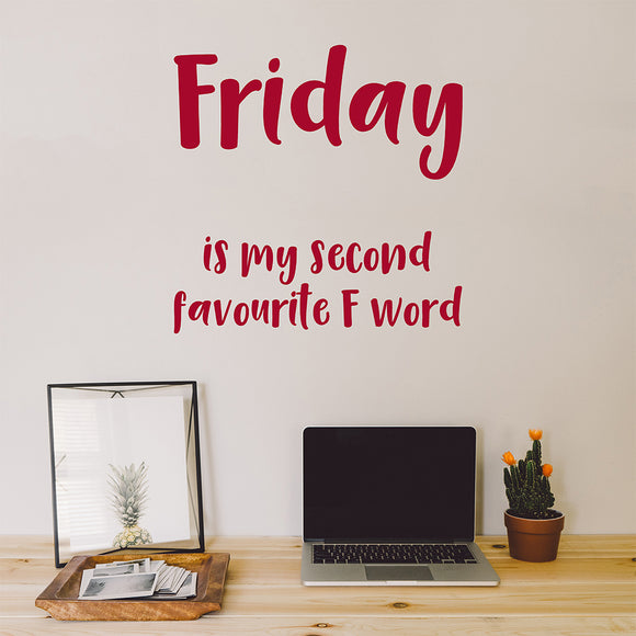 Friday is my second favourite F word | Wall Quote | Wall Quote | Adnil Creations