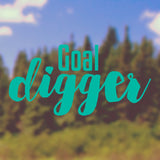 Goal digger | Bumper Sticker | Bumper Sticker | Adnil Creations