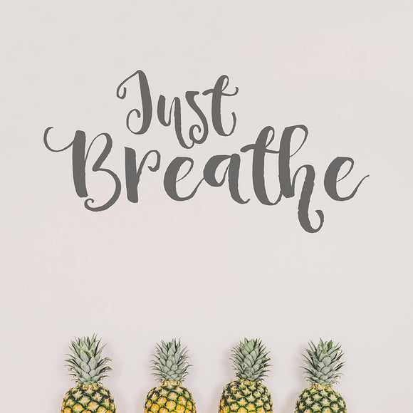 Just breathe | Wall Quote