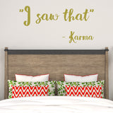 I saw that - Karma | Wall Quote | Wall Quote | Adnil Creations