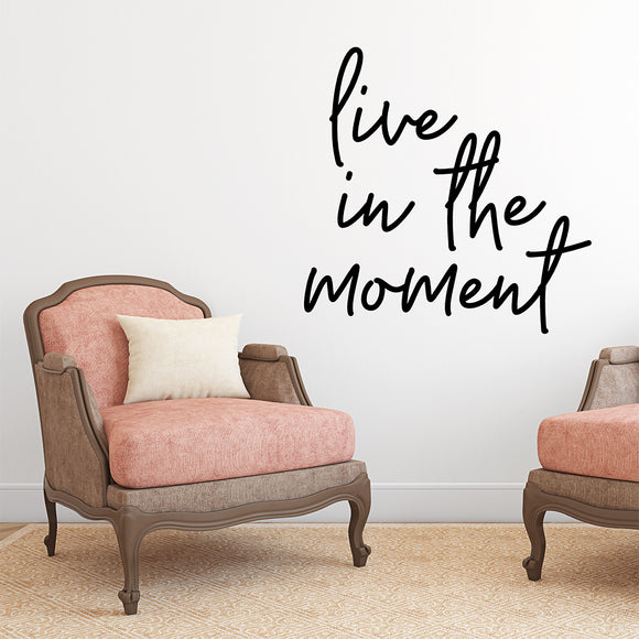 Live in the moment | Wall Quote