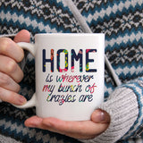 Home is wherever my bunch of crazies are  | Mug
