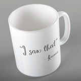 I saw that, Karma | Mug | Mug | Adnil Creations