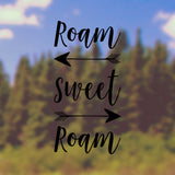 Roam sweet roam | Bumper Sticker