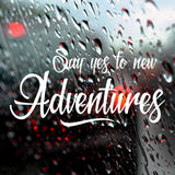Say yes to new adventures | Bumper Sticker | Bumper Sticker | Adnil Creations