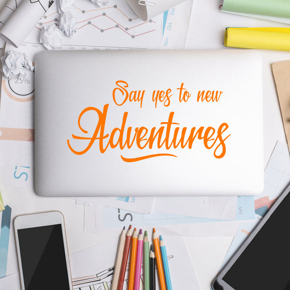 Say yes to new adventures | Laptop Decal | Macbook Decal | Adnil Creations