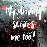 My driving scares me too | Bumper Sticker | Bumper Sticker | Adnil Creations