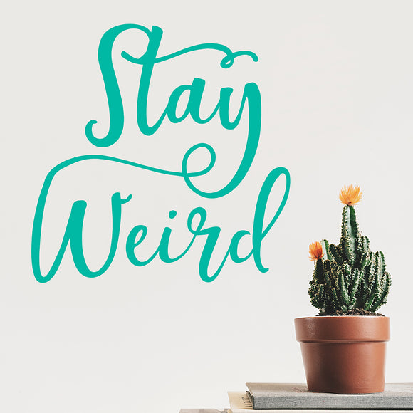 Stay Weird | Wall Quote | Wall Quote | Adnil Creations