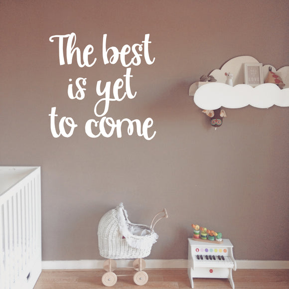 The best is yet to come | Wall Quote | Wall Quote | Adnil Creations