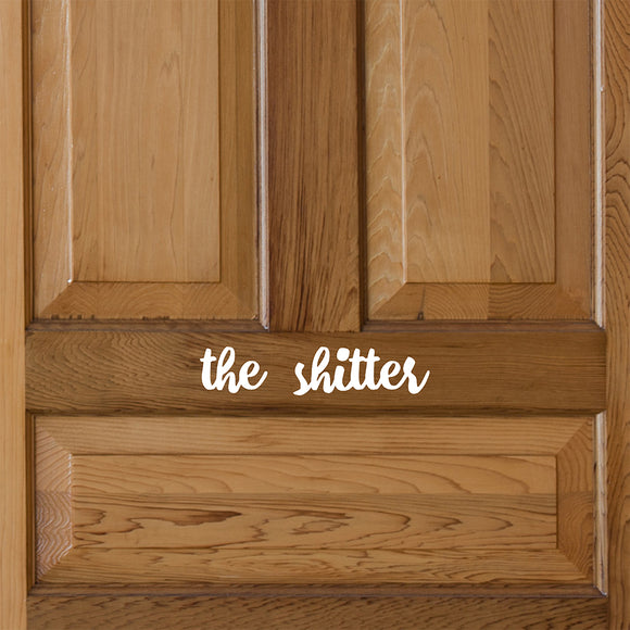 The Shitter | Door Decal | Door Decals | Adnil Creations