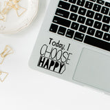 Today I choose happy | Trackpad decal