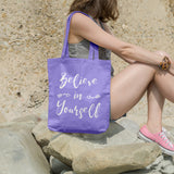 Believe in yourself | 100% Cotton Tote Bag