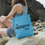 Be Awesome Today | 100% Cotton Tote Bag | Tote Bag | Adnil Creations