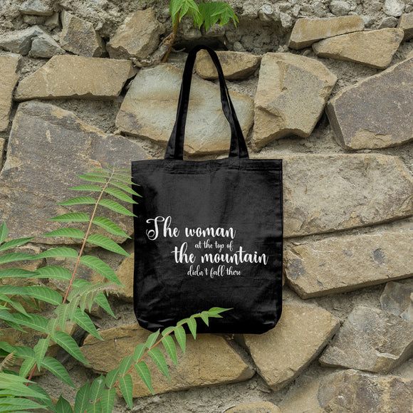 The woman at the top of the mountain didn't fall there | 100% Cotton Tote Bag | Tote Bag | Adnil Creations