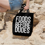 Foods before dudes | 100% Cotton Tote Bag