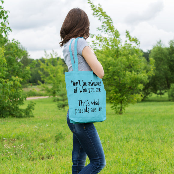 Don't be ashamed of who you are, that's what parents are for | 100% Cotton Tote Bag | Tote Bag | Adnil Creations