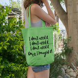 I don't need it... Oops I bought it! | 100% Cotton Tote Bag