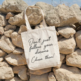 Don't just follow your dreams | 100% Cotton Tote Bag | Tote Bag | Adnil Creations