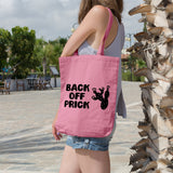 Back off prick | 100% Cotton Tote Bag | Tote Bag | Adnil Creations