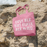 Love her but leave her wild | 100% Cotton Tote Bag | Tote Bag | Adnil Creations