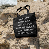 This bag probably contains stuff I have bought with money I don't have | 100% Cotton Tote Bag | Tote Bag | Adnil Creations