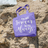 You will forever be my always | 100% Cotton Tote Bag | Tote Bag | Adnil Creations