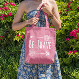 Be Brave | 100% Cotton Tote Bag | Tote Bag | Adnil Creations