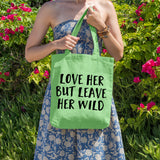 Love her but leave her wild | 100% Cotton Tote Bag