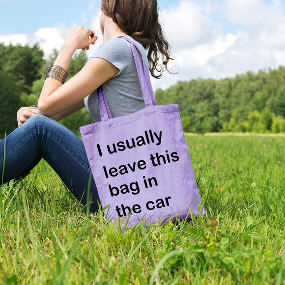 I usually leave this bag in the car | 100% Cotton Tote Bag