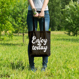 Enjoy today | 100% Cotton Tote Bag | Tote Bag | Adnil Creations