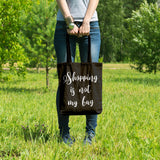 Shopping is not my bag | 100% Cotton Tote Bag | Tote Bag | Adnil Creations