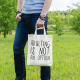 Adulting is not an option | 100% Cotton Tote Bag | Tote Bag | Adnil Creations