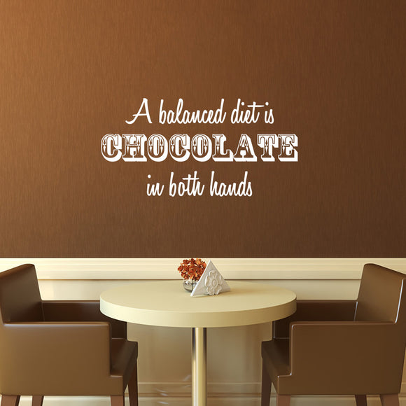 A balanced diet is chocolate in both hands | Wall Quote | Wall Quote | Adnil Creations