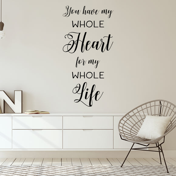 You have my whole heart for my whole life | Wall Quote | Wall Quote | Adnil Creations