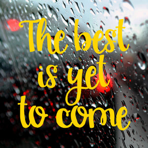 The best is yet to come | Bumper Sticker | Bumper Sticker | Adnil Creations
