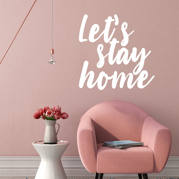Let's stay home | Wall Quote